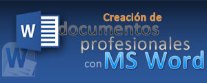 Creación de documentos profesionales con MS Word